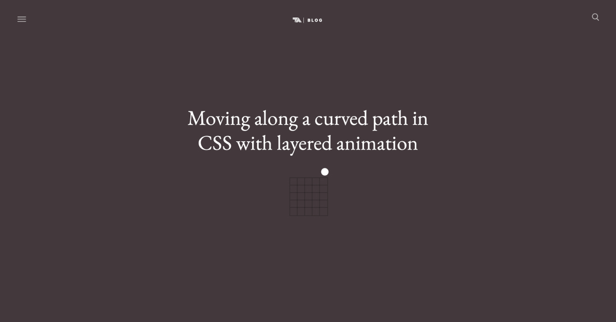 Moving along a curved path in CSS with layered animation | Tobias Ahlin
